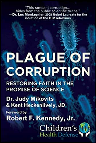 Plague of Corruption: Dr. Judy Mikovits - Kent Heckenlively